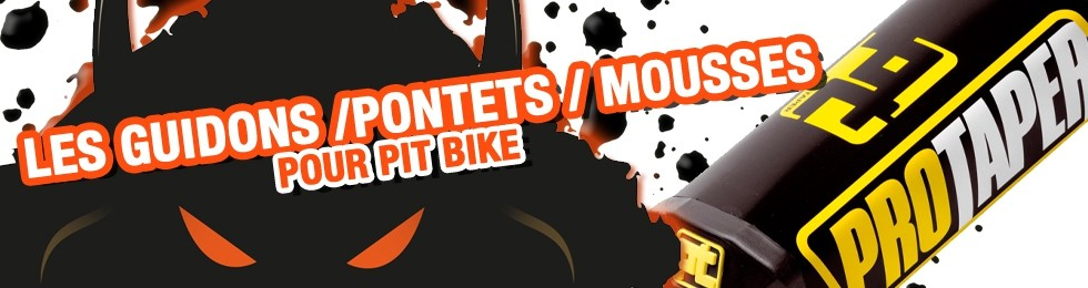 Piece Guidon / Pontet / Mousse Pit Bike et Dirt Bike
