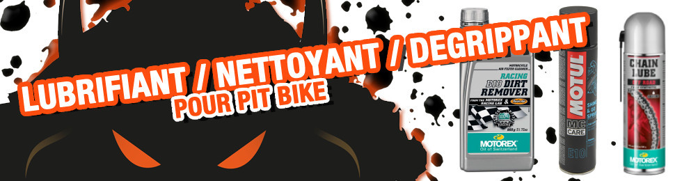 Piece Lubrifiant / nettoyant Pit Bike et Dirt Bike